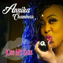 Kiss My Sass - CD Audio di Annika Chambers