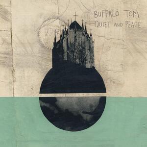 Quiet and Peace - Vinile LP di Buffalo Tom