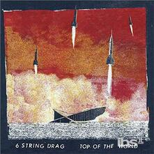 Top of the World - CD Audio di Six String Drag