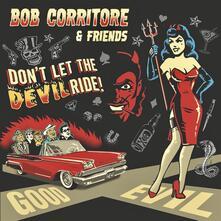 Don't Let the Devil Ride! - CD Audio di Bob Corritore