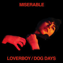 Loverboy. Dog Days - CD Audio di Miserable
