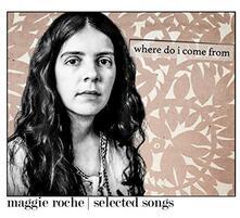 Where Do I Come from - CD Audio di Maggie Roche