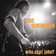 Who Shot John? - CD Audio di Eric Schenkman