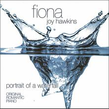 Portrait of a Waterfall - CD Audio di Fiona Joy Hawkins