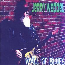 Wall Of Blues - CD Audio di Jerry Waddel