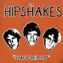 Shake Their Hips - CD Audio di Hipshakes