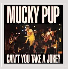 Can't You Take a Joke - CD Audio di Mucky Pup
