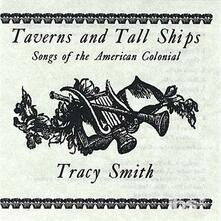 Taverns & Tall Ships - CD Audio di Tracy Smith