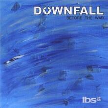 Before The War - CD Audio di Downfall