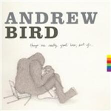 Things Are Really Great Here, Sort of... - CD Audio di Andrew Bird