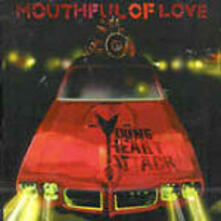 Mouthful of Love - CD Audio di Young Heart Attack