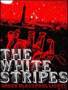 Film The White Stripes. Under Blackpool Lights