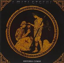 Historia Cumae - CD Audio di Miti Eterni