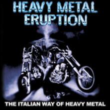 Heavy Metal Eruption. The Italian Way of Heavy Metal - CD Audio