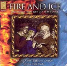 Fire and Ice. Canzoni d'amore nella Venezia del XVI secolo - CD Audio