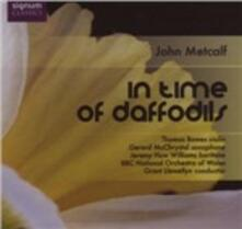 In Time of Daffodils - Paradise Haunts - Three Mobiles - CD Audio di John Metcalf,BBC National Orchestra of Wales,Grant Llewellyn