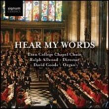 Hear My Words - CD Audio di Eton College Chapel Choir