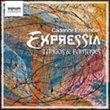 Expressia. Tanghi e fantasie - CD Audio di Cadence Ensemble