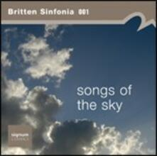 Songs of the Sky - CD Audio di Britten Sinfonia