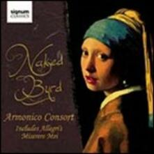 Naked Byrd - CD Audio di Armonico Consort,Christopher Monks