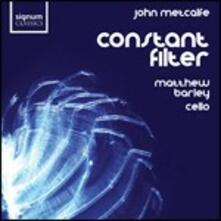 Constant Filter - CD Audio di John Metcalf,Matthew Barley