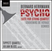 Psycho. Suite per quartetto d'archi - CD Audio di Bernard Herrmann,Tippett Quartet