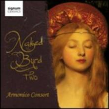 Naked Byrd vol.II - CD Audio di Armonico Consort,Christopher Monks