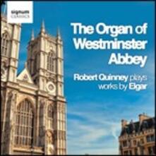 The Organ of Westminster Abbey - CD Audio di Edward Elgar,Robert Quinney