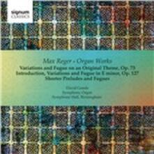 Opere per organo - CD Audio di Max Reger,David Goode