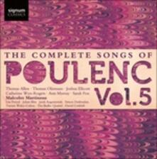 Complete Songs vol.5 - CD Audio di Francis Poulenc