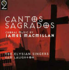 Cantos Sagrados e altra musica corale - CD Audio di James MacMillan