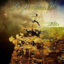 Capture & Embrace - CD Audio di It Prevails