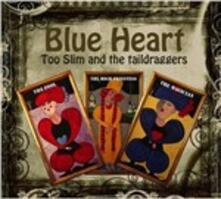 Blue Hart - CD Audio di Too Slim,Taildraggers