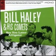 See You Later Alligator - CD Audio di Bill Haley,Comets