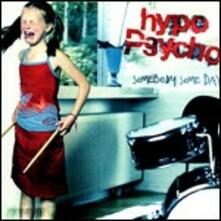 Somebody Someday - CD Audio di Hypo Psycho