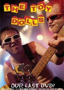 The Toy Dolls. Our Last ? - DVD