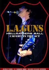 L.A. Guns. Hellraisers Ball. Caught In The Act - DVD