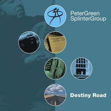 Destiny Road - CD Audio di Peter Green (Splinter Group)