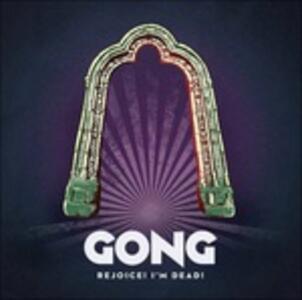 Rejoice! I'm Dead! - Vinile LP di Gong