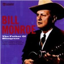 Father of Bluegrass - CD Audio di Bill Monroe