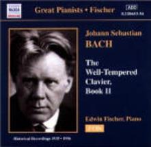 Il clavicembalo ben temperato vol.2 (Das Wohltemperierte Clavier teil 2) - CD Audio di Johann Sebastian Bach,Edwin Fischer