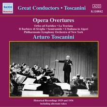 Opera Ouvertures - CD Audio di Arturo Toscanini,Philharmonic-Symphony Orchestra of New York