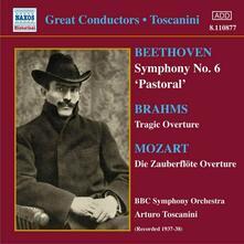Sinfonia n.6 / Ouverture Tragica / Die Zauberflöte Ouverture - CD Audio di Ludwig van Beethoven,Johannes Brahms,Wolfgang Amadeus Mozart,Arturo Toscanini,BBC Symphony Orchestra