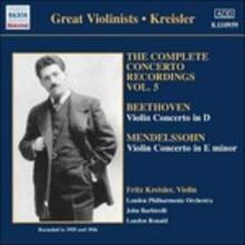Complete Concerto Recordings vol.5 - CD Audio di Ludwig van Beethoven,Felix Mendelssohn-Bartholdy,Sir John Barbirolli,London Philharmonic Orchestra,Fritz Kreisler