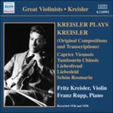 Kreisler plays Kreisler - CD Audio di Fritz Kreisler