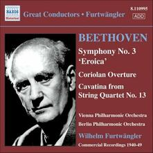 Sinfonia n.3 - Ouverture Coriolano - Cavatina dal Quartetto op.130 - CD Audio di Ludwig van Beethoven,Wilhelm Furtwängler,Berliner Philharmoniker,Wiener Philharmoniker