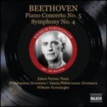 Concerto per pianoforte n.5 - Sinfonia n.4 - CD Audio di Ludwig van Beethoven,Wilhelm Furtwängler,Wiener Philharmoniker,Philharmonia Orchestra,Edwin Fischer