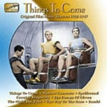 Things to Come. Original Film Music 1935-1947 (Colonna Sonora) - CD Audio
