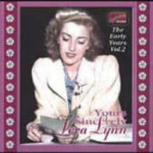 Yours Sincerely: The Early Years vol.2 - CD Audio di Vera Lynn