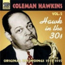 Hawk in the 30s - CD Audio di Coleman Hawkins